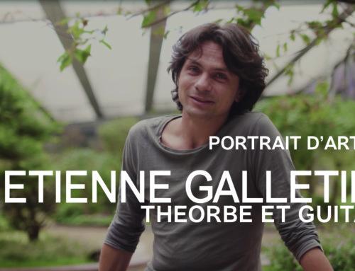 PORTRAIT D'ARTISTE #6 : Etienne Galletier, théorbe et guitare