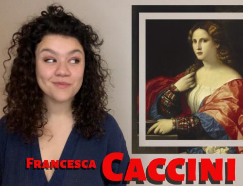 J'TE PRÉSENTE #4 – Francesca Caccini
