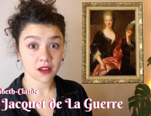 J'TE PRÉSENTE #5 – Élisabeth-Claude Jacquet de la Guerre
