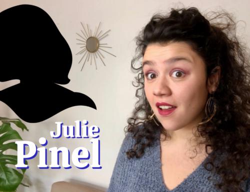 J'TE PRÉSENTE #7 – Julie Pinel